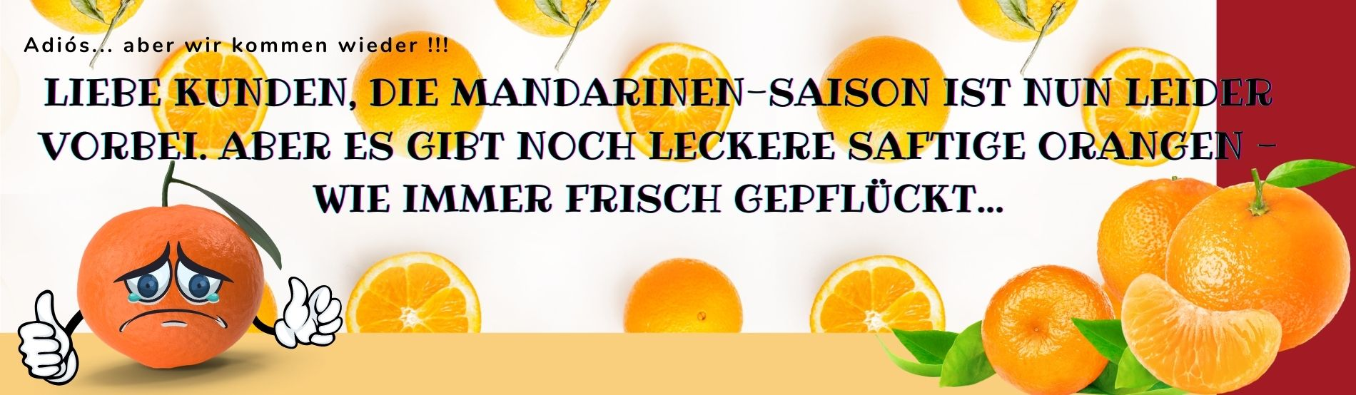 Mandarinen Saisonende